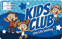 Kids Club Card Northeast Orthodontic Specialists